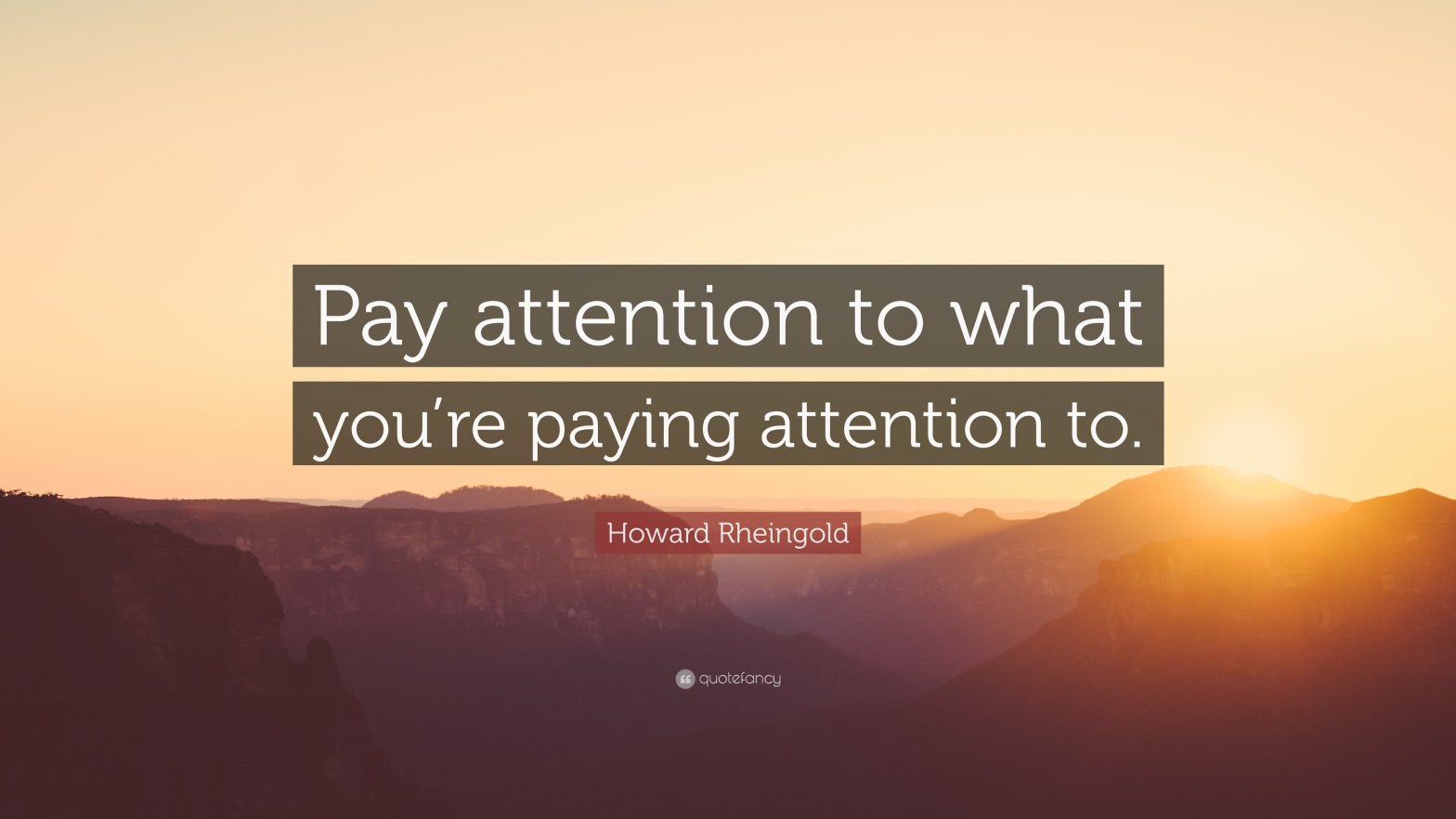 Pay Attention To What You Are Paying Attention To